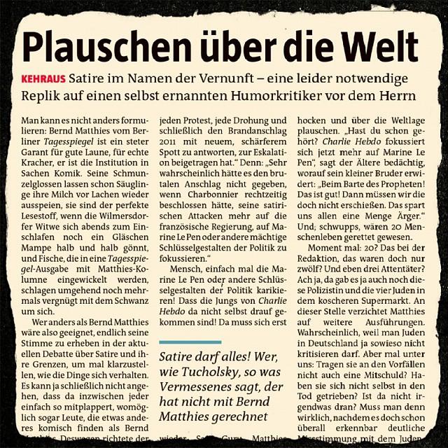 Photo: Sehr sehr lesenswerte, mit spitzer Feder geschriebene Kritik von Heiko Werning/taz an Bernd Matthies/Tagesspiegel. Heute, S. 20. #Pressefreiheit #Religionsfreiheit #Gender/#Sex/#Identity #IS #Satire #Tucholsky